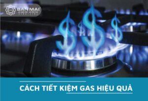 Cách tiết kiệm gas khi sử dụng bếp gas