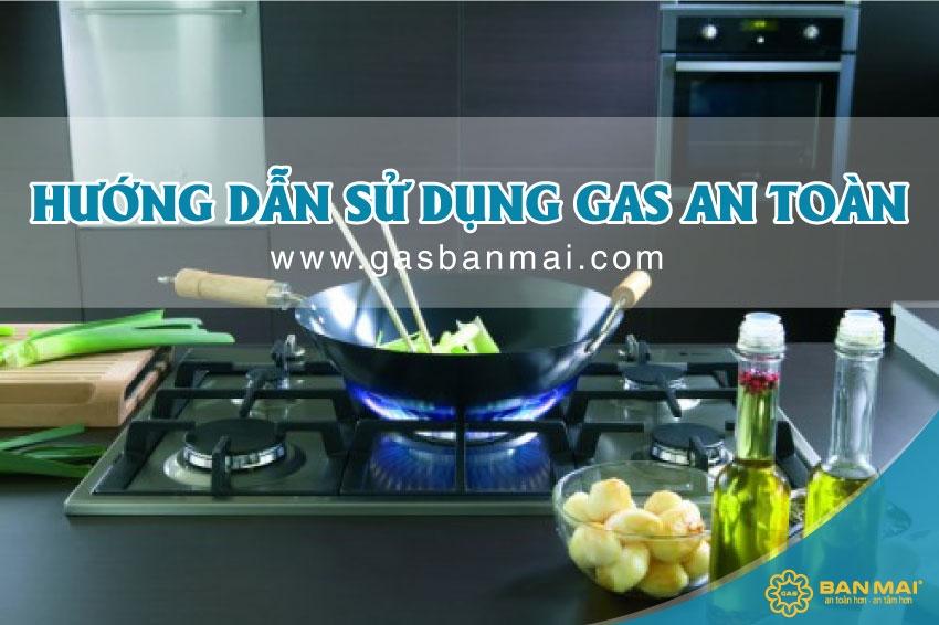 Hướng dẫn sử dụng gas an toàn