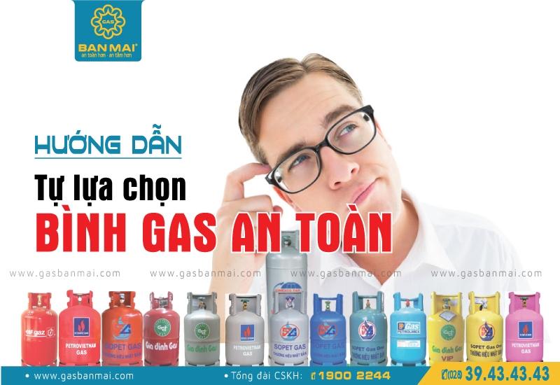 Hướng dẫn cách lựa chọn bình gas an toàn