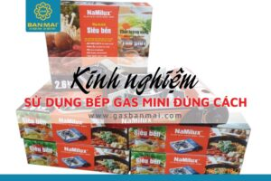 Cacsh sử dụng bếp gas mini an toan