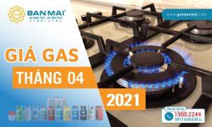 Giá gas tháng 4/2021